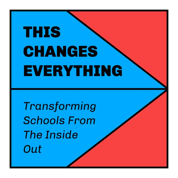 This Changes EverythingTransforming Schools From the Inside Out