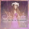 Kill Em With Kindness - Single