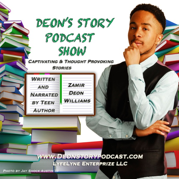 Deon's Story Podcast: Teen Writer and Book Author Zamir Deon Williams