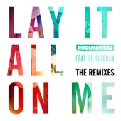 Lay It All on Me (feat. Ed Sheeran) [The Remixes]