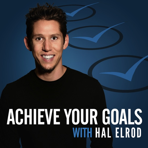 Achieve Your Goals with Hal Elrod: Success   Productivity   Personal Development   Lifestyle   Business