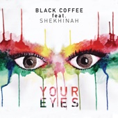 Your Eyes (feat. Shekhinah) - Black Coffee