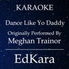 Dance Like Yo Daddy (Originally Performed by MeghanTrainor) [Karaoke No Guide Melody Version] - Single