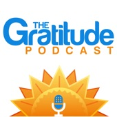 The Gratitude Podcast: Inspirational | Motivational | Self Help | Happiness | Positive Thinking Podcast