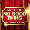 No Good Thing (feat. Mr. Talkbox & Scribe) - Single, Lavelle Gill