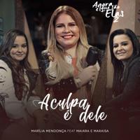 Marília Mendonça A Culpa É Dele (feat. Maiara & Maraisa) - Single
