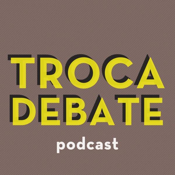 Troca Debate