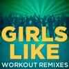 Girls Like (feat. Jazmine) - Single