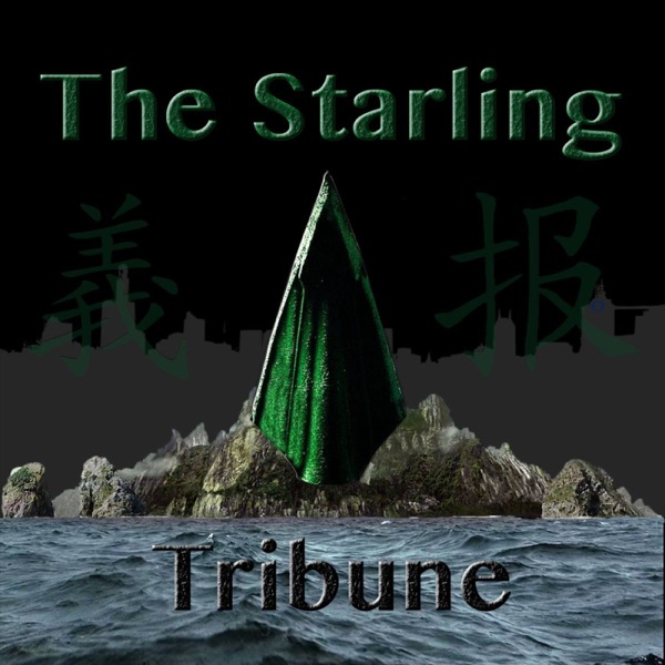 The Starling Tribune: An Arrow TV Show Fan Podcast