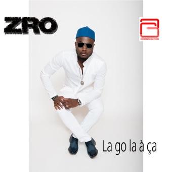 La go la à ça – Single – ZRO