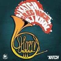 The Horns (feat. Greg Nice, DJ Kool & Deborah Lee) [Radio Remix] - DJ Katch