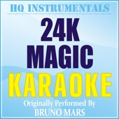 Listen to 24K Magic (Karaoke Instrumental) [Originally Performed by Bruno Mars] music video
