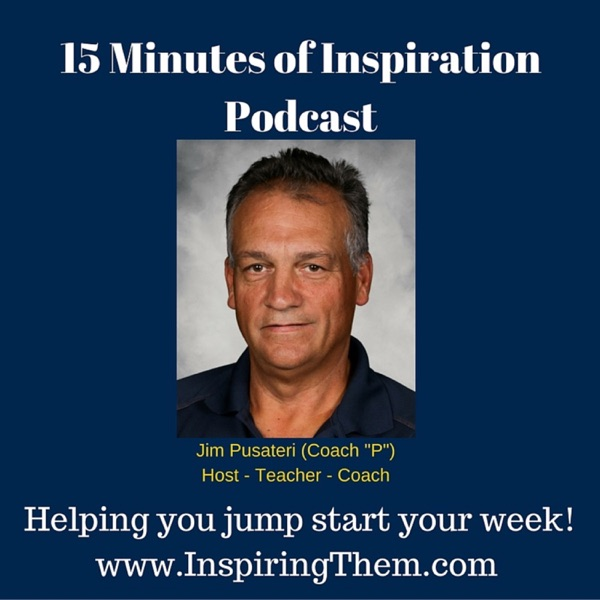 15 minutes of Inspiration Podcast with Coach P