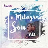 Eyshila - O Milagre Sou Eu (feat. Lucas Santos)  arte