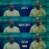 Ballin (feat. Kanye West) - Single, Juicy J