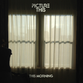 This Morning - Picture This