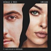 Ménage à trois (feat. Katie Keller & Hedegaard) - Jimilian