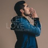 Let Me Love You - Single