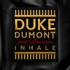 Duke Dumont ft. Ebenezer - Inhale