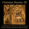 Christian Hymns, Vol. 3: A Comprehensive Collection of Traditional Sacred Christian Christmas and Advent Songs and Hymns from the English Hymnal