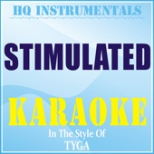 Stimulated (Instrumental / Karaoke Version) [In the Style of Tyga]