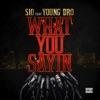What You Sayin (feat. Young Dro) - Single