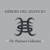 Héroes del Silencio: The Platinum Collection