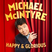 Michael McIntyre - Michael McIntyre: Happy and Glorious artwork