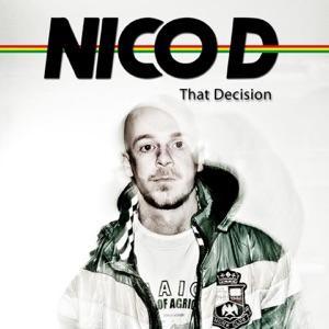 Nico D - That Decision