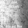 Now and Then - Single, Julia Michaels