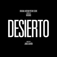 Desierto (Original Motion Picture Score)