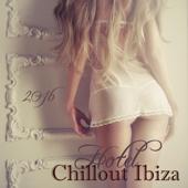 Hotel Chillout Ibiza 2016 - Sexy Summer Erotic Lounge Music from Ibiza Chillout Radio Dj