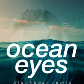 Ocean Eyes (Blackbear Remix) - Billie Eilish