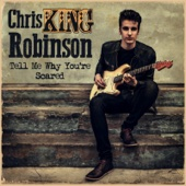 Chris King Robinson - Tell Me Why You're Scared - EP  artwork