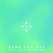 Kygo - Here for You (feat. Ella Henderson) artwork