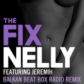The Fix (Balkan Beat Box Remix) [feat. Jeremih] - Single