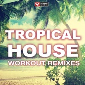 Tropical House Workout Remixes (Non-Stop Mix 124 BPM for Barre, Yoga, Toning and Walking Workouts)