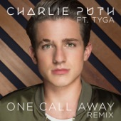 One Call Away (feat. Tyga) [Remix] - Single