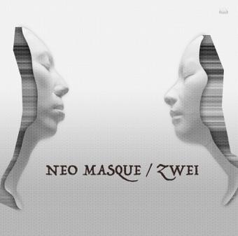 Neo Masque – Zwei