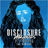 Magnets (feat. Lorde) [The Remixes] - EP cover art