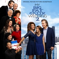 My Big Fat Greek Wedding 2 - Official Soundtrack