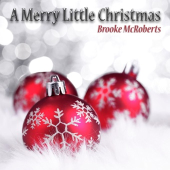 A Merry Little Christmas – EP – Brooke McRoberts