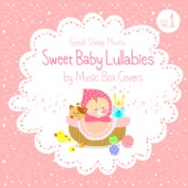 Sweet Baby Lullabies: Disney/Studio Ghibli and Children Songs - Good Sleep Music for Babies by Music Box Covers, Vol. 1