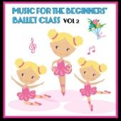 Music for the Beginners' Ballet Class ,Vol. 2