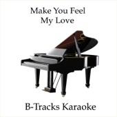 Make You Feel My Love (Karaoke Instrumental) [In the Style of Adele]
