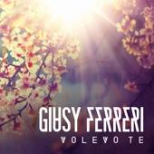 Volevo te - Giusy Ferreri
