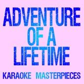 Adventure of a Lifetime (Originally Performed by Coldplay) [Instrumental Karaoke Version]