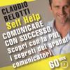 Comunicare con successo. Scopri con la PNL i segreti dei grandi comunicatori - Claudio Belotti