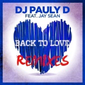 Back To Love (feat. Jay Sean) [Remixes] - EP