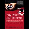 Play Poker Like the Pros (Unabridged) - Phil Hellmuth